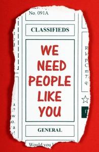 We Need People Like You newspaper advertisement